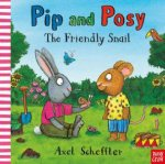 Pip And Posy The Friendly Snail
