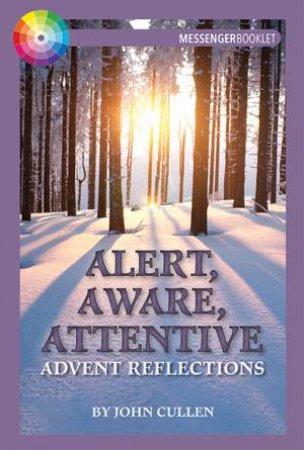 Alert, Aware, Attentive by John Cullen