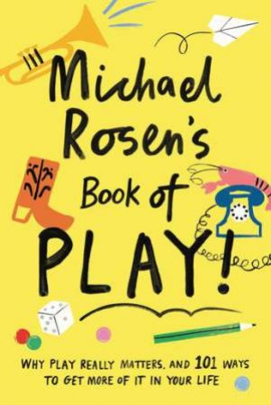 Michael Rosen's Book Of Play