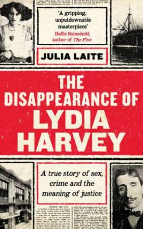 The Disappearance Of Lydia Harvey by Julia Laite