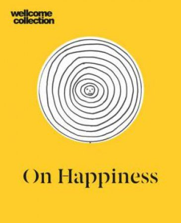On Happiness by Wellcome Collection