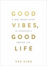 Good Vibes Good Life How SelfLove Is the Key to Unlocking Your Greatness