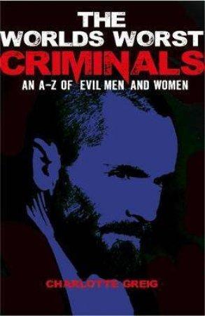 The World's Worst Criminals