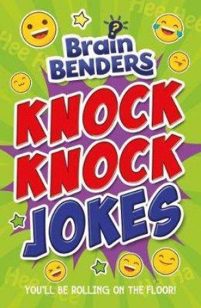 Brainbenders: Knock Knock Jokes by Lisa Regan