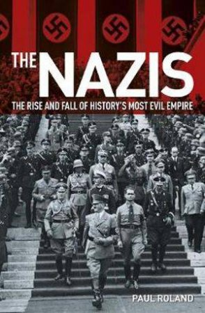 The Nazis by Paul Roland