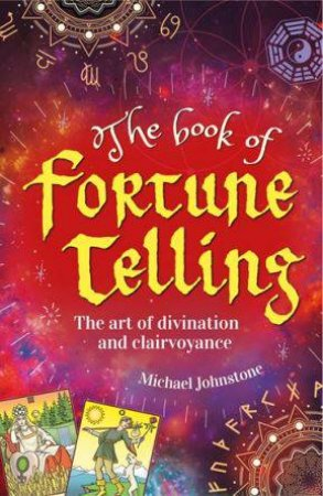 The Book Of Fortune Telling by Michael Johnstone