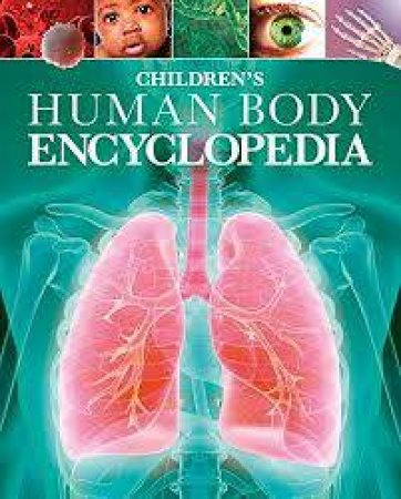 Children's Encyclopedia Of The Human Body by Clare Hibbert