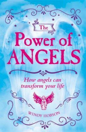 The Power Of Angels by Wendy Hobson