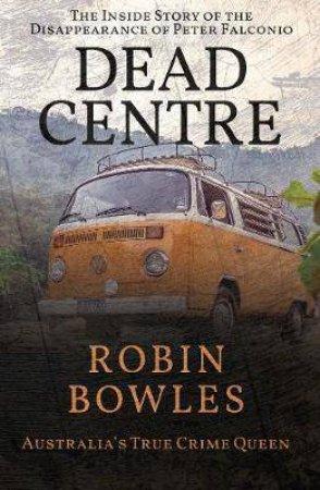 Dead Centre by Robin Bowles
