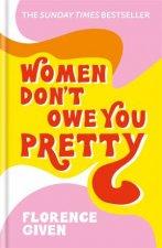Women Dont Owe You Pretty