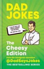 Dad Jokes The Cheesy Edition