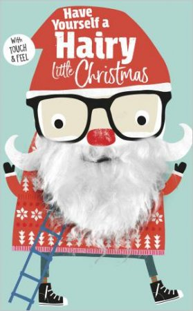 Have Yourself A Hairy Little Christmas by Rosie Greening