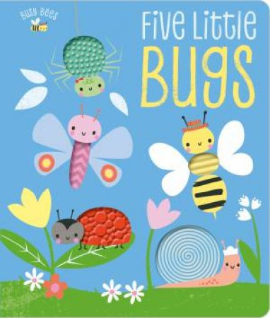 Busy Bees: Five Little Bugs by Various