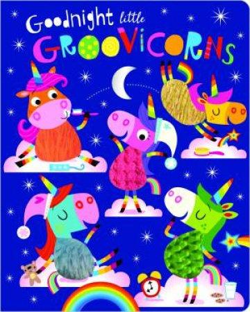 Goodnight Little Groovicorns