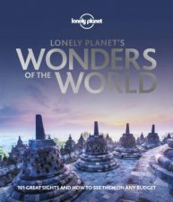 Lonely Planet's Wonders Of The World by Various