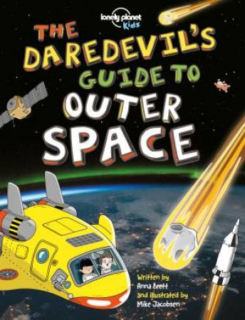 Lonely Planet: The Daredevil's Guide To Outer Space by Various