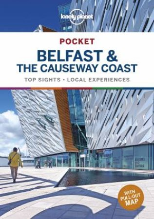 Lonely Planet Pocket Belfast & The Causeway Coast (1st Ed.)