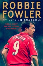Robbie Fowler My Life In Football
