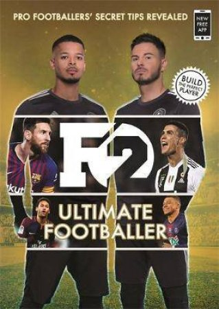 F2 Ultimate Footballer: The All New F2 Book! by Various