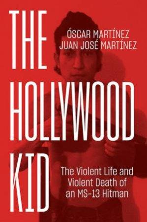 The Hollywood Kid by Oscar Martinez Juan Martinez