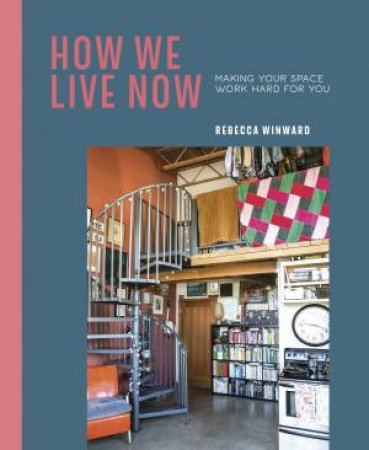 How We Live Now by Rebecca Winward