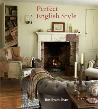 Perfect English Style by Ros Byam Shaw