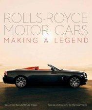 RollsRoyce Motor Cars Making A Legend