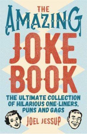 The Amazing Joke Book by Joel Jessup