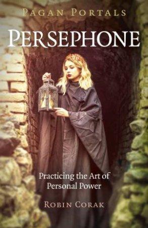 Pagan Portals: Persephone