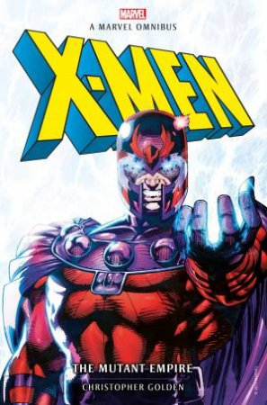 X-Men: The Mutant Empire Omnibus