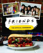 Friends The Official Cookbook