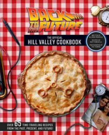 Back To The Future: The Hill Valley Cookbook by Various