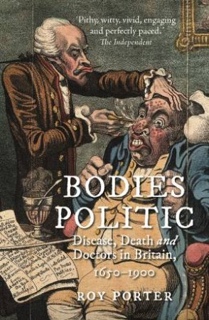 Bodies Politic by Roy Porter