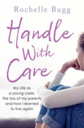 Handle With Care by Rochelle Bugg