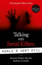 Talking With Serial Killers Worlds Most Evil