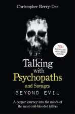 Talking With Psychopaths And Savages Beyond Evil
