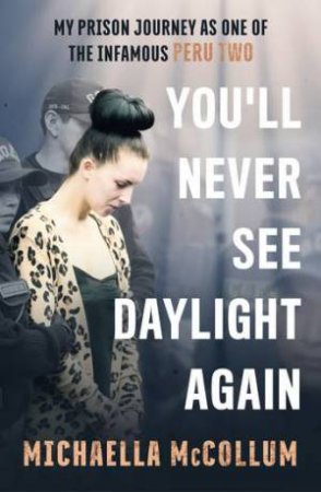 You'll Never See Daylight Again by Michaella McCollum