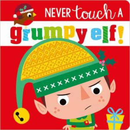 Never Touch A Grumpy Elf by Various