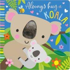 Always Hug A Koala