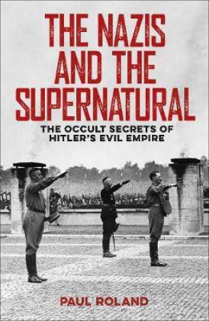 The Nazis And The Supernatural by Various