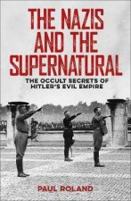 The Nazis And The Supernatural