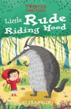Twisted Fairy Tales Little Rude Riding Hood