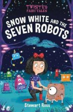 Twisted Fairy Tales Snow White And The Seven Robots