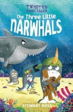 Twisted Fairy Tales The Three Little Narwhals