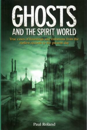 Ghosts And The Spirit World