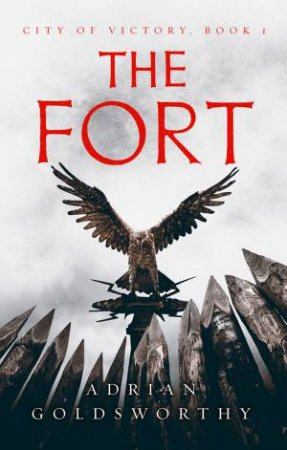 The Fort by Adrian Goldsworthy