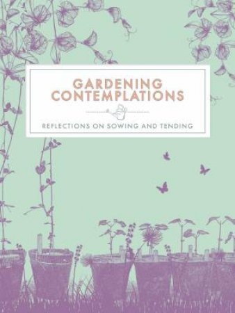Gardening Contemplations by Various