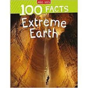 100 Facts: Extreme Earth by Various