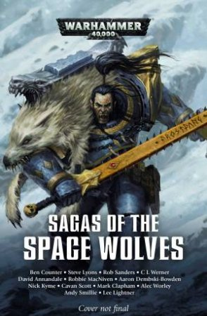 Warhammer 40K: Sagas Of The Space Wolves: The Omnibus by Aaron Dembski-Bowden
