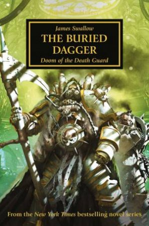 Horus Heresy: The Buried Dagger: Dooms Of The Death Guard by James Swallow